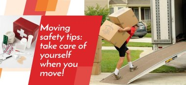 MOVING SAFETY TIPS – TAKE CARE OF YOURSELF WHEN YOU MOVE!