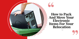 How to Pack And Move Your Electronic Items For Your Relocation